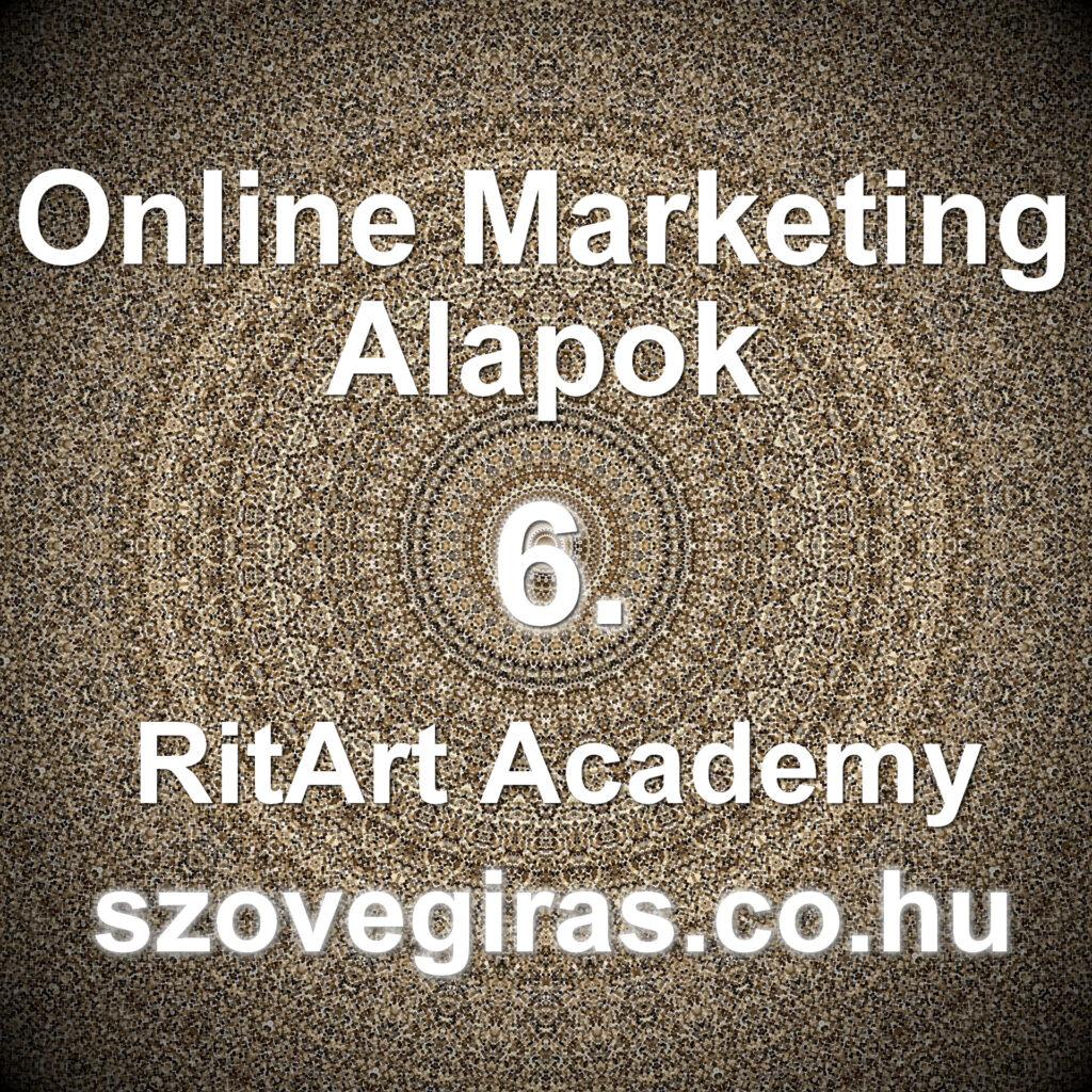 Online marketing alapok tanfolyam 6. rész